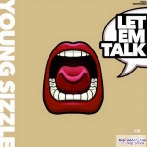 Young Sizzle - Let Em Talk (CDQ)